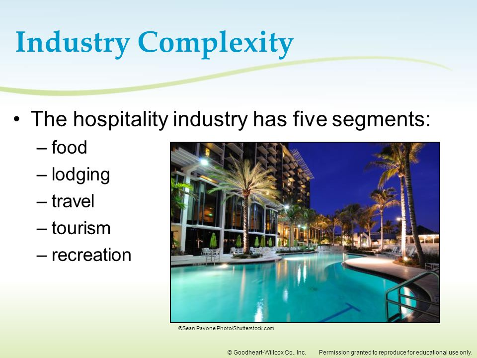 Industry Complexity The hospitality industry has five segments: food