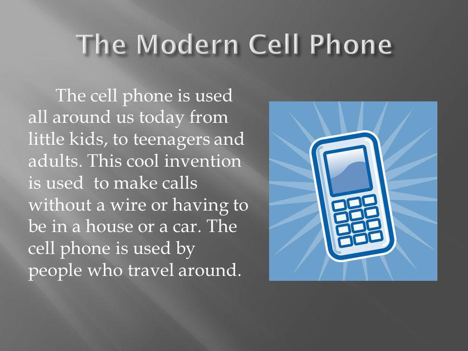 The Modern Cell Phone