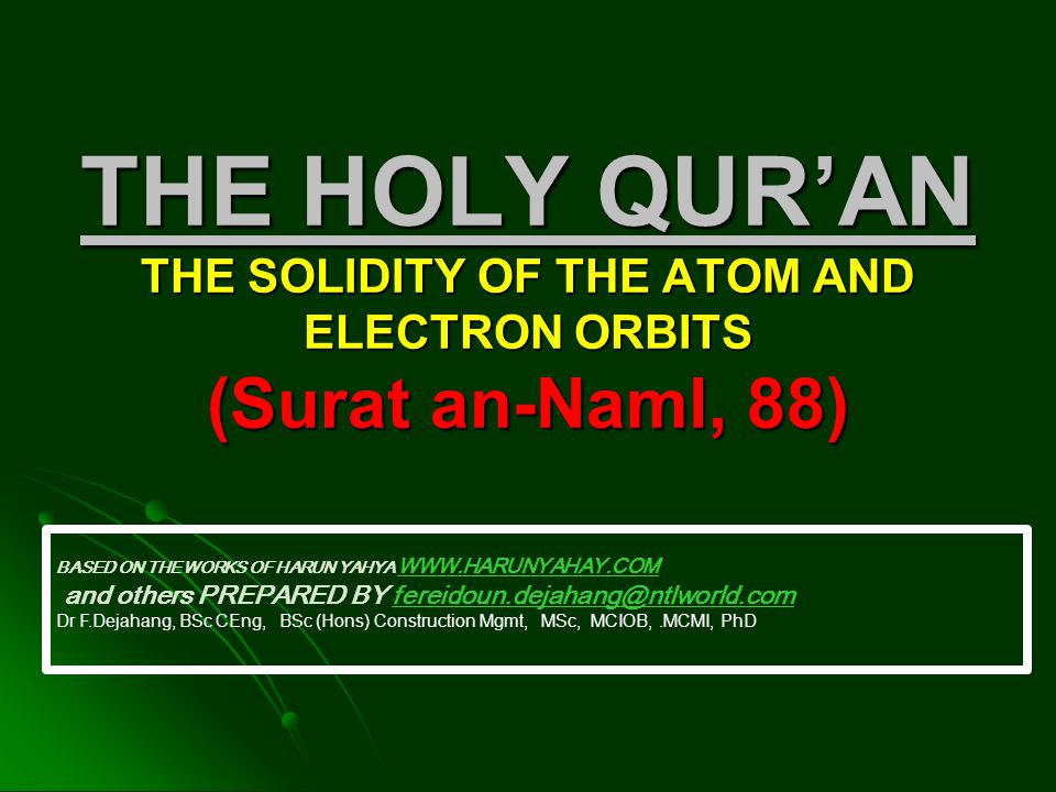 THE HOLY QUR'AN THE SOLIDITY OF THE ATOM AND ELECTRON ORBITS (Surat an-Naml, 88)