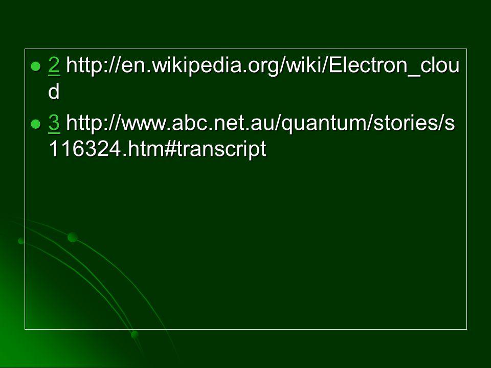 2 http://en.wikipedia.org/wiki/Electron_cloud