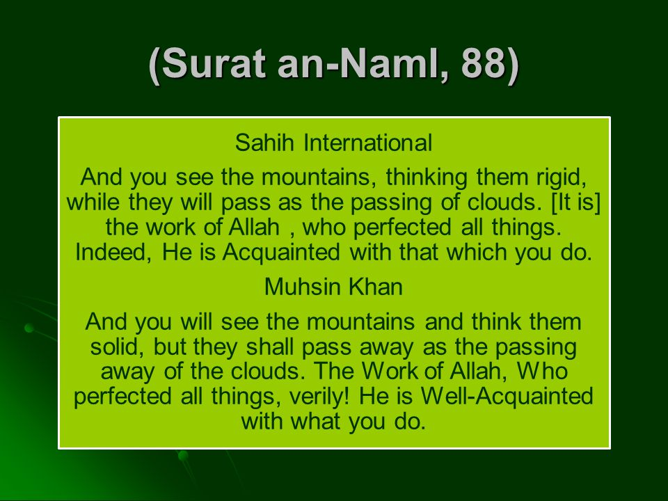 (Surat an-Naml, 88) Sahih International