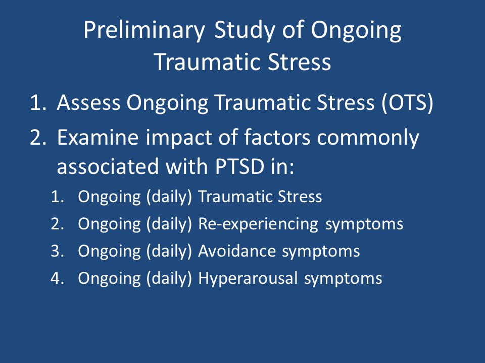 Preliminary Study of Ongoing Traumatic Stress