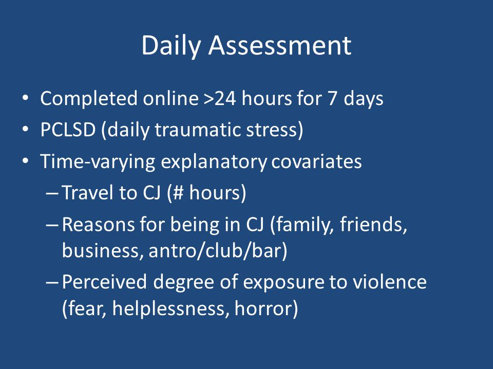 Daily Assessment Completed online >24 hours for 7 days