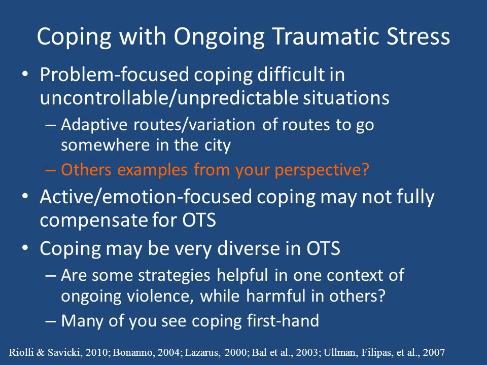 Coping with Ongoing Traumatic Stress