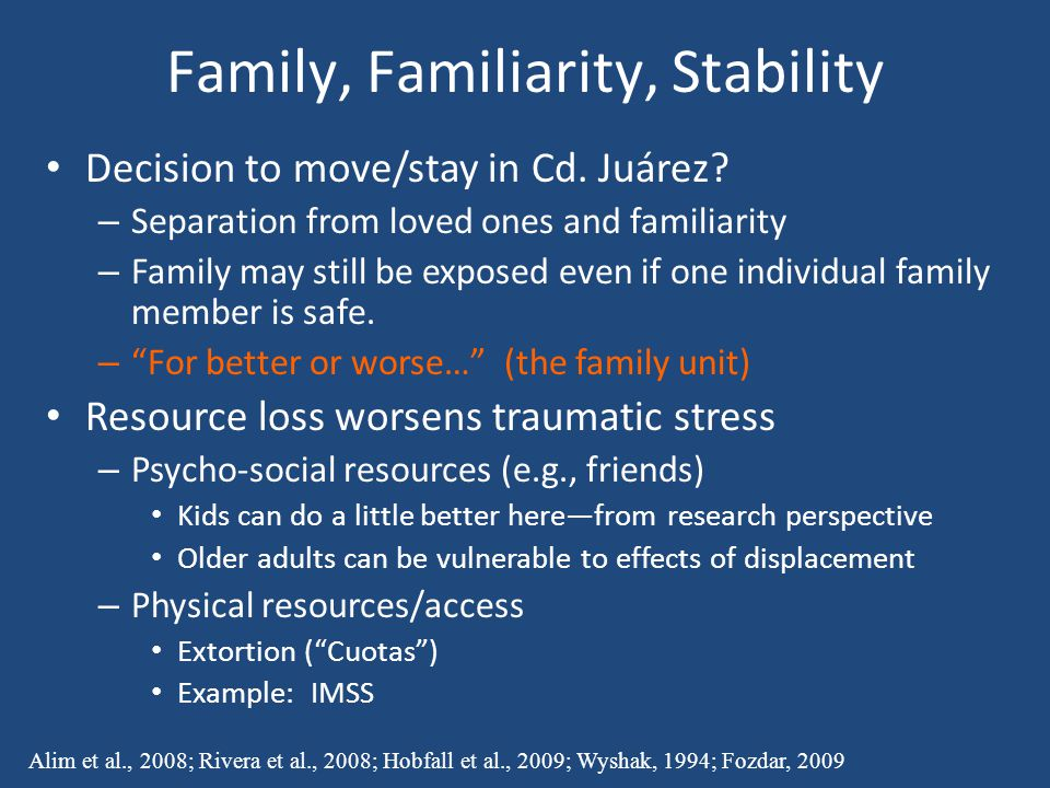Family, Familiarity, Stability