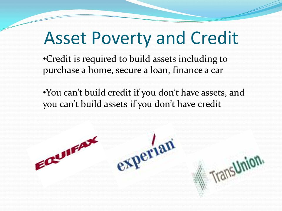 Asset Poverty and Credit