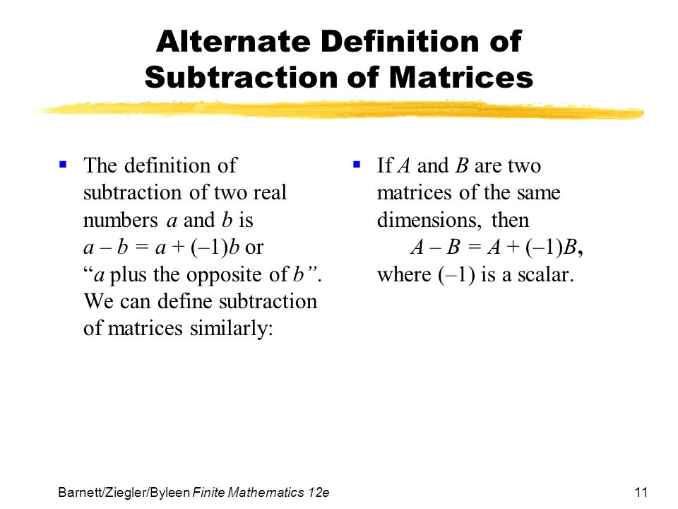 Alternate Definition of Subtraction of Matrices