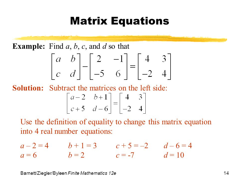 Matrix Equations Example: Find a, b, c, and d so that