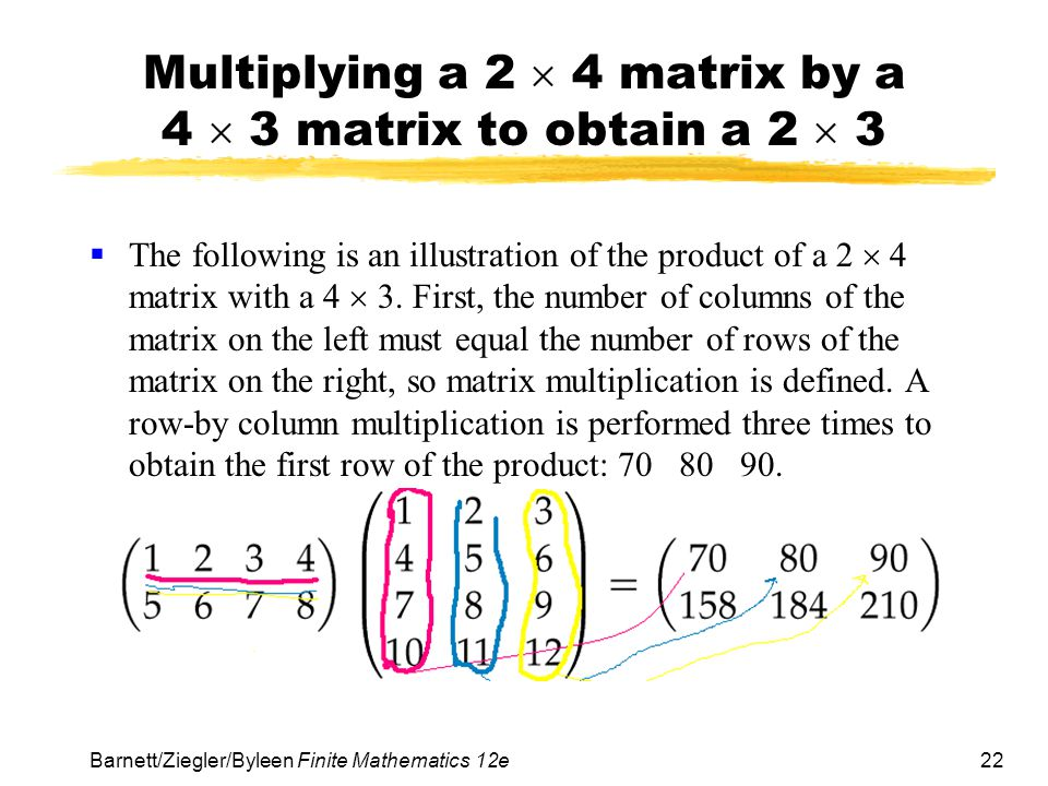 Multiplying a 2  4 matrix by a 4  3 matrix to obtain a 2  3
