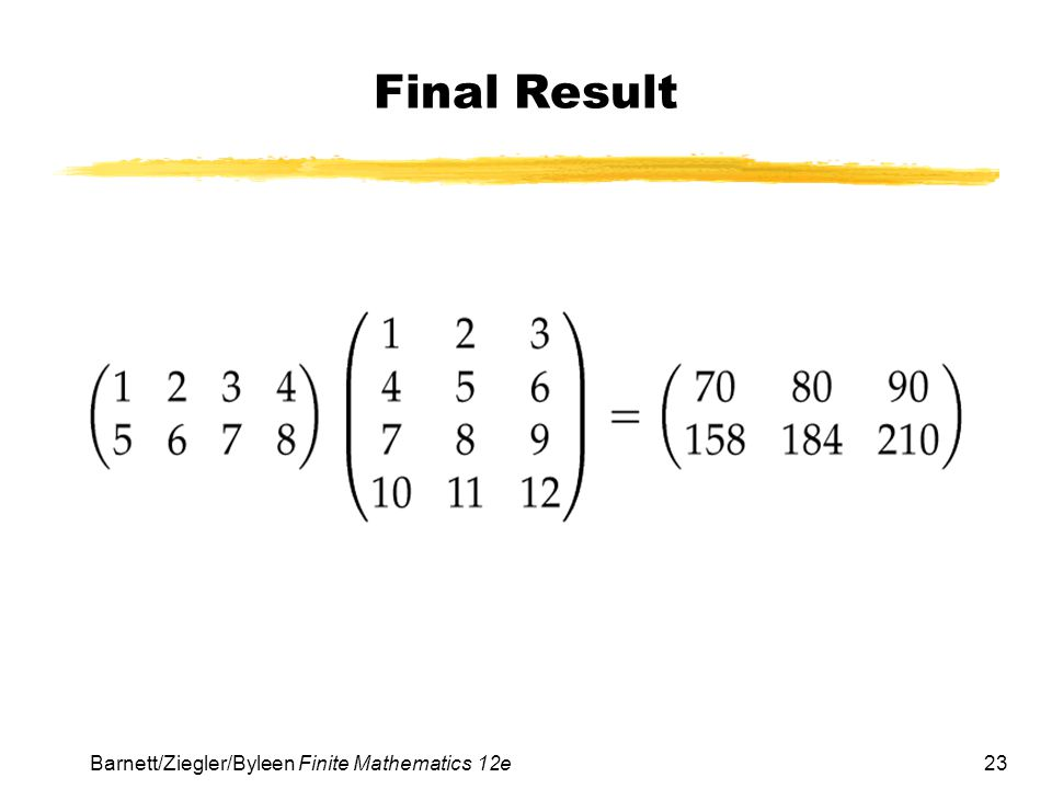 Final Result Barnett/Ziegler/Byleen Finite Mathematics 12e