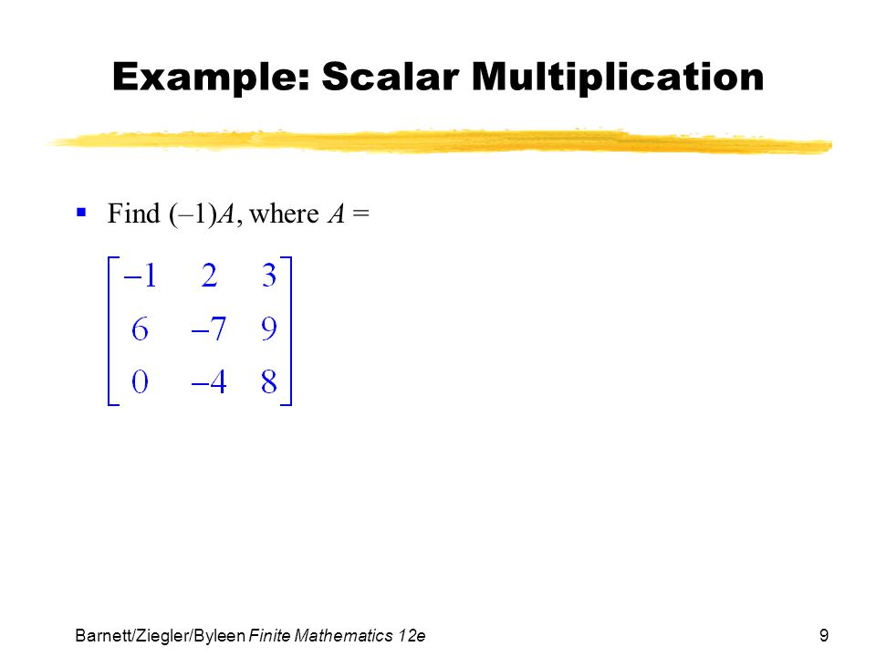 Example: Scalar Multiplication