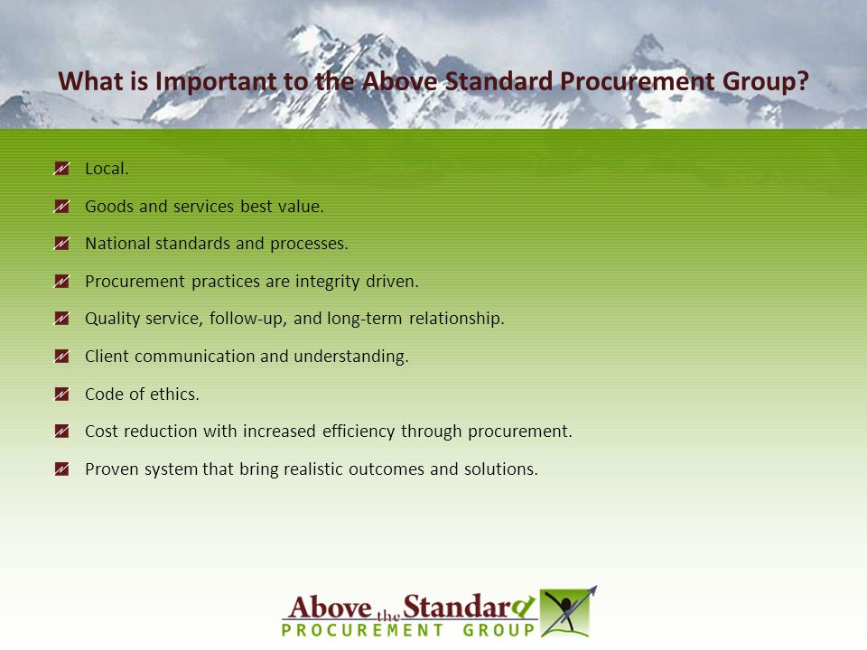 What is Important to the Above Standard Procurement Group