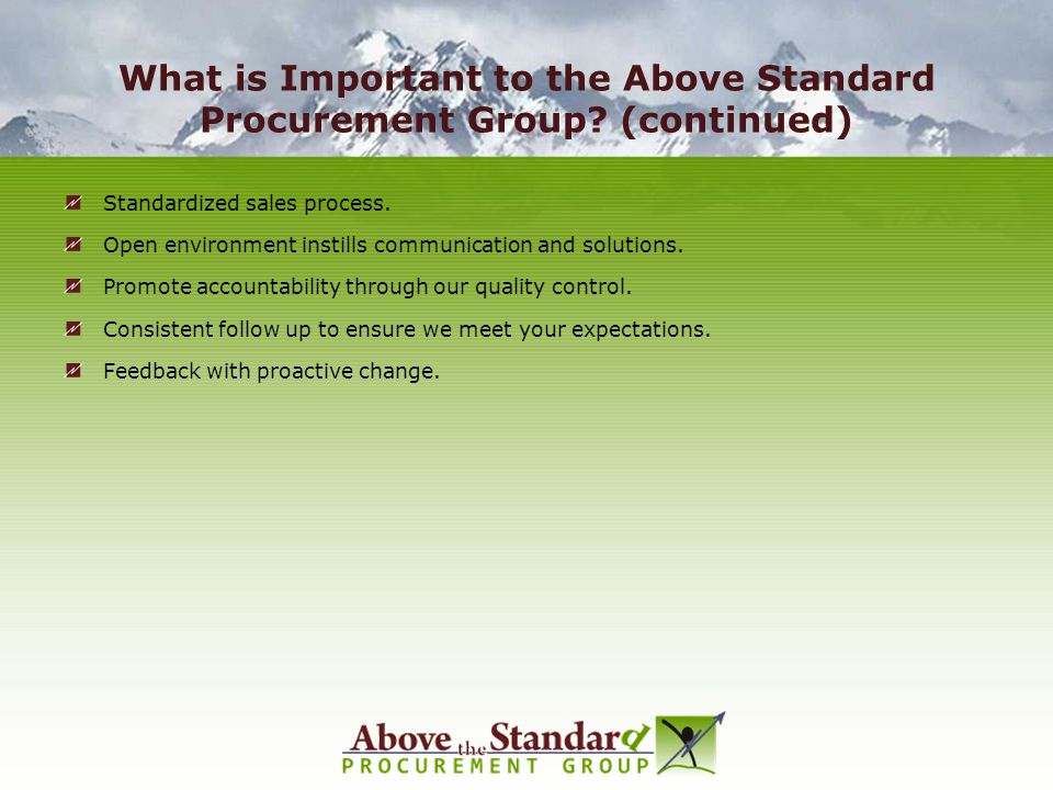 What is Important to the Above Standard Procurement Group (continued)