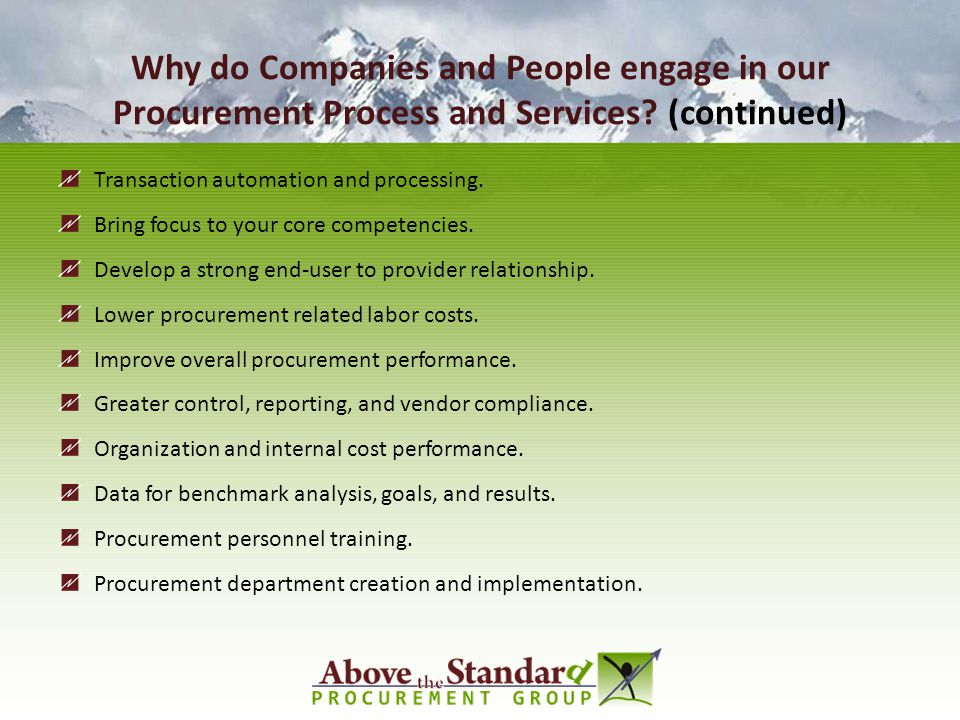 Why do Companies and People engage in our Procurement Process and Services (continued)