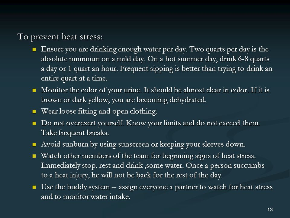 To prevent heat stress: