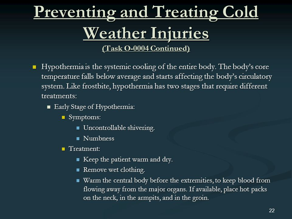 Preventing and Treating Cold Weather Injuries (Task O-0004 Continued)