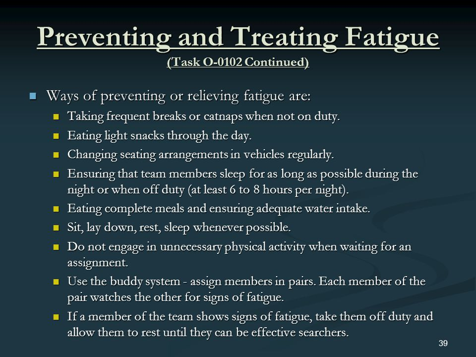 Preventing and Treating Fatigue (Task O-0102 Continued)