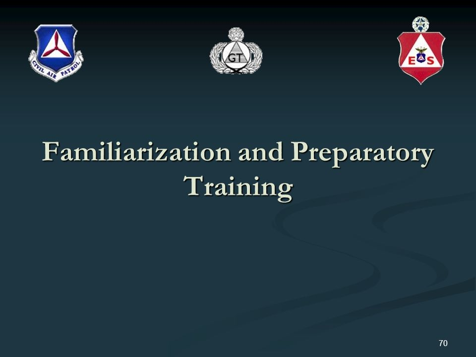 Familiarization and Preparatory Training