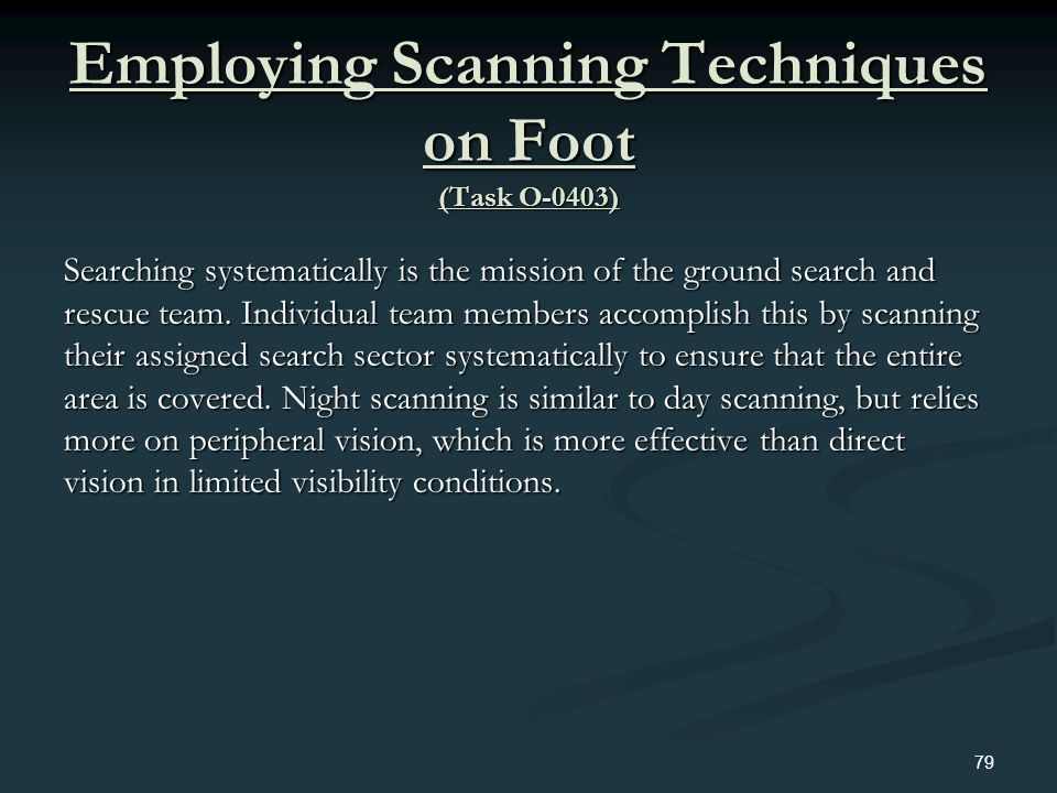 Employing Scanning Techniques on Foot (Task O-0403)