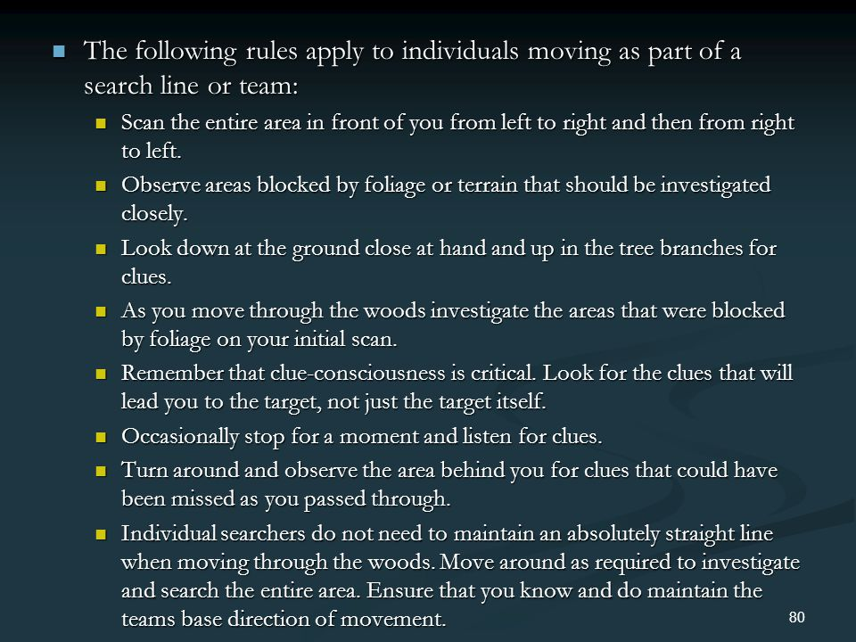 The following rules apply to individuals moving as part of a search line or team:
