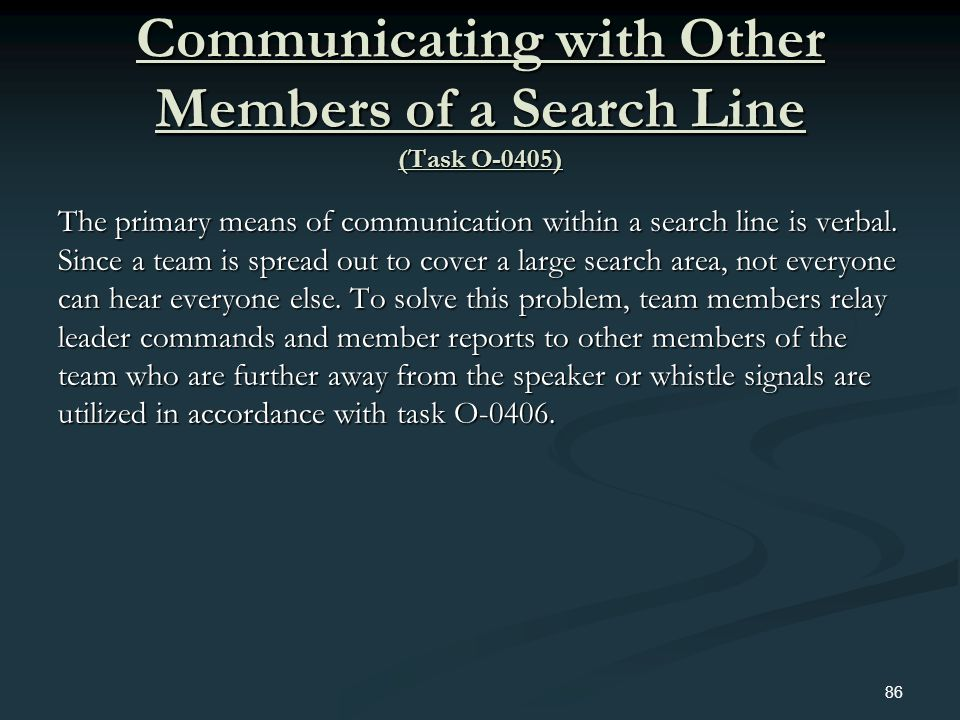 Communicating with Other Members of a Search Line (Task O-0405)
