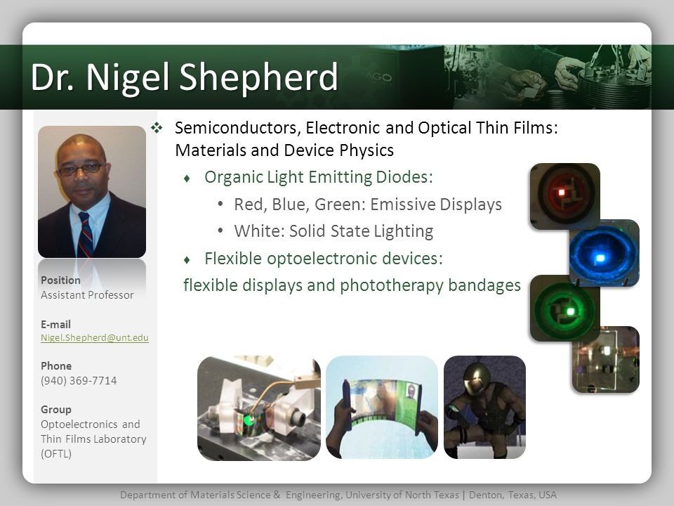 Dr. Nigel Shepherd Semiconductors, Electronic and Optical Thin Films: Materials and Device Physics.