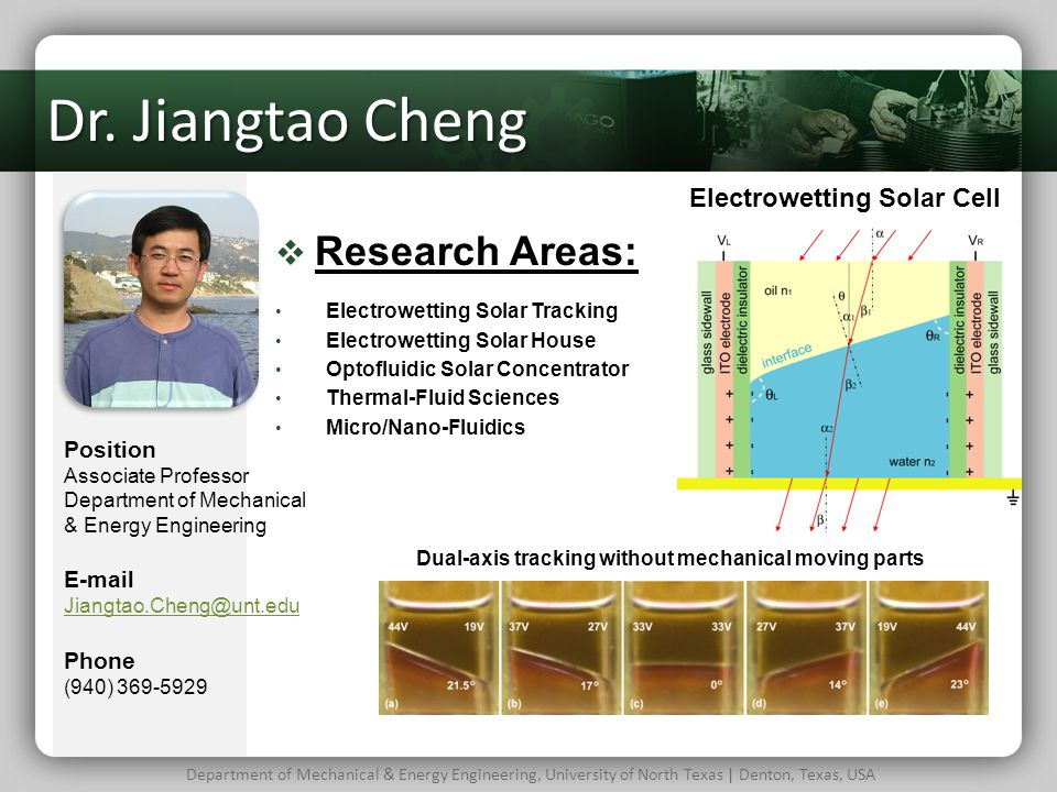Dr. Jiangtao Cheng Research Areas: Electrowetting Solar Cell Position
