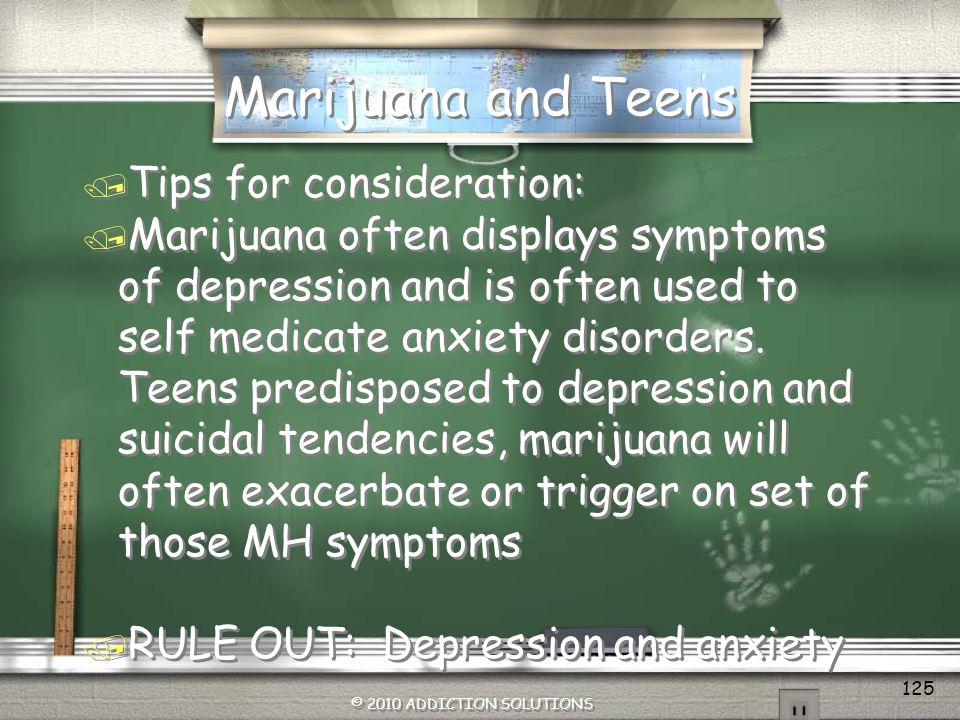 Marijuana and Teens Tips for consideration: