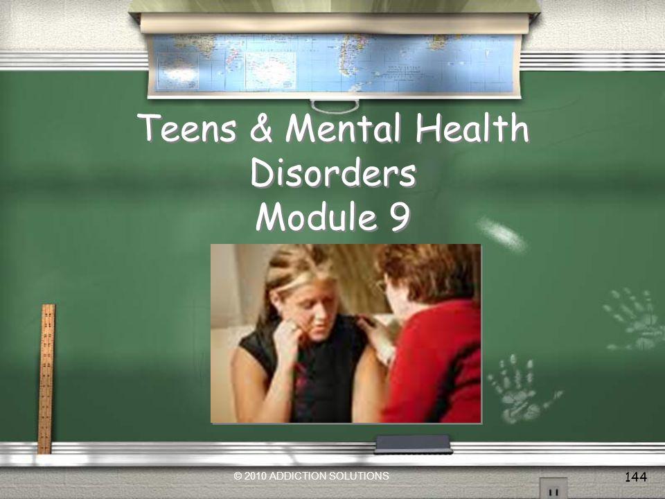 Teens & Mental Health Disorders Module 9