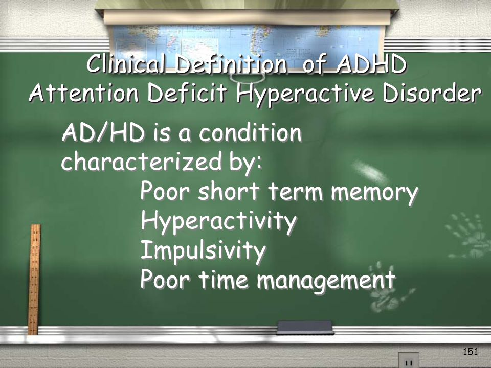 Clinical Definition of ADHD Attention Deficit Hyperactive Disorder