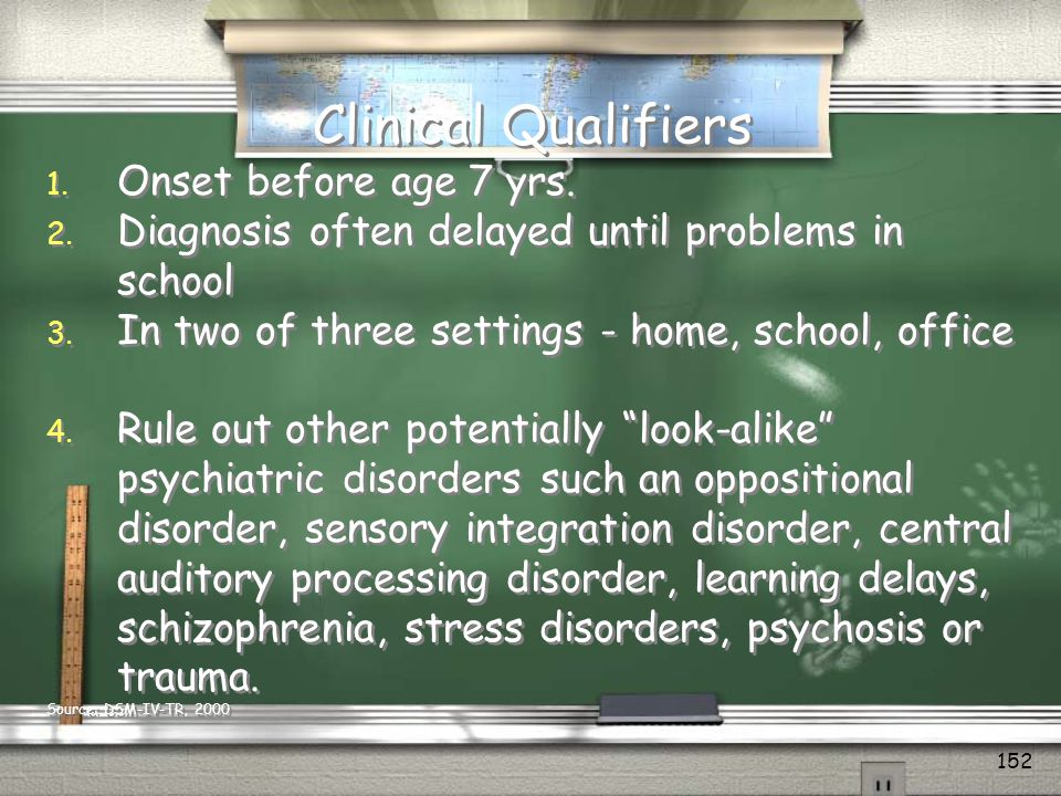 Clinical Qualifiers Onset before age 7 yrs.