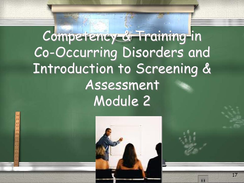 Competency & Training in Co-Occurring Disorders and Introduction to Screening & Assessment Module 2
