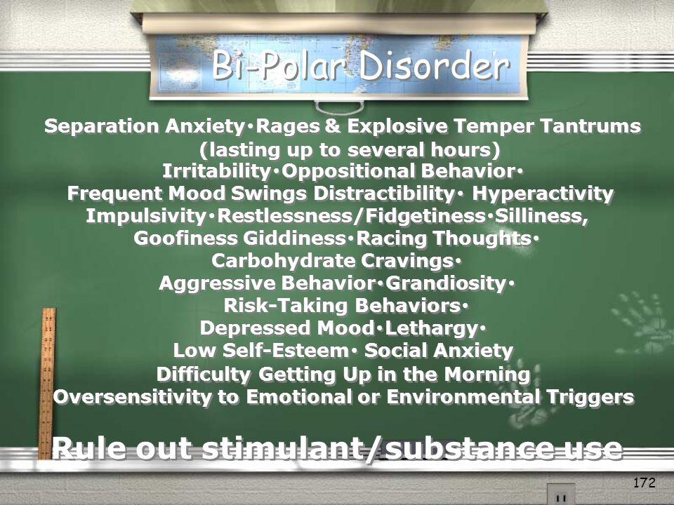Bi-Polar Disorder Rule out stimulant/substance use