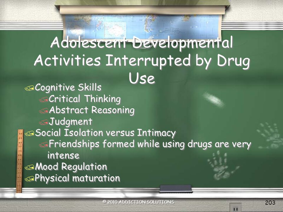 Adolescent Developmental Activities Interrupted by Drug Use