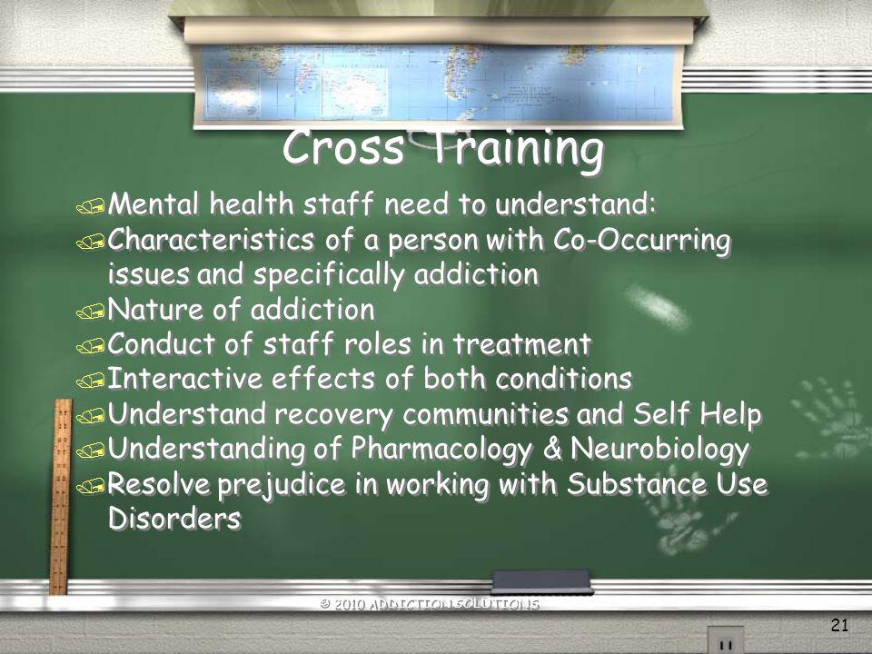 Cross Training © 2010 ADDICTION SOLUTIONS