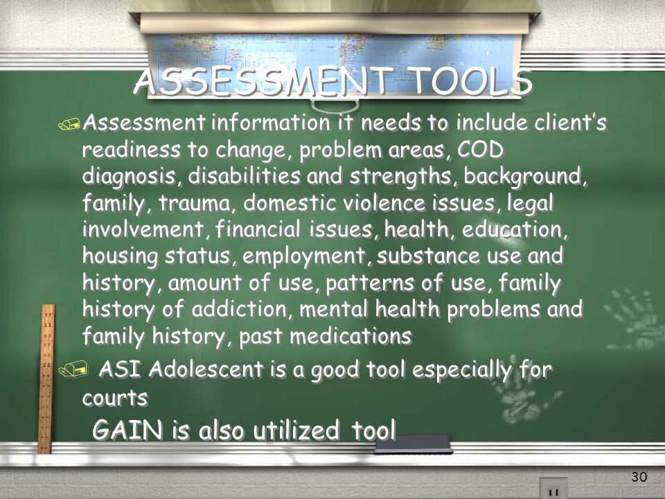 ASSESSMENT TOOLS ASI Adolescent is a good tool especially for courts