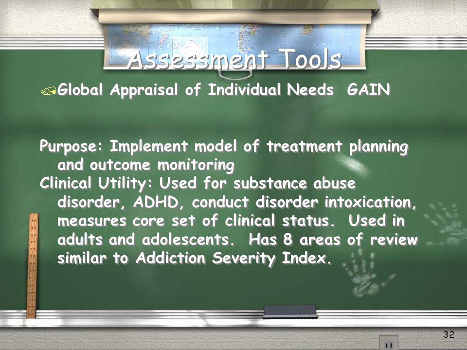 Assessment Tools Global Appraisal of Individual Needs GAIN