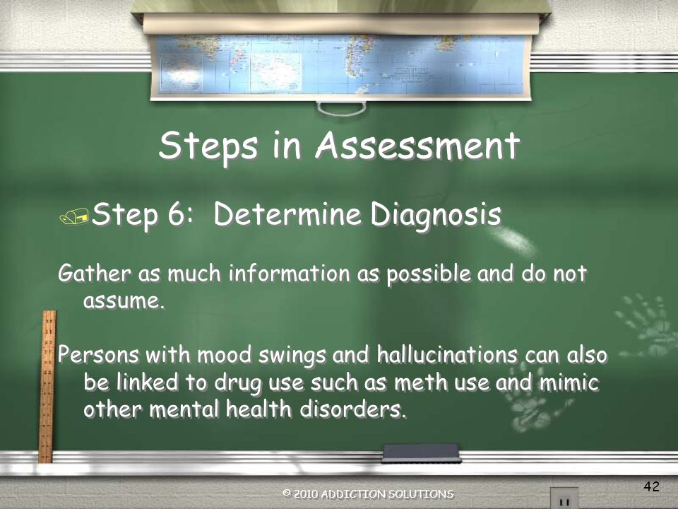 Steps in Assessment Step 6: Determine Diagnosis
