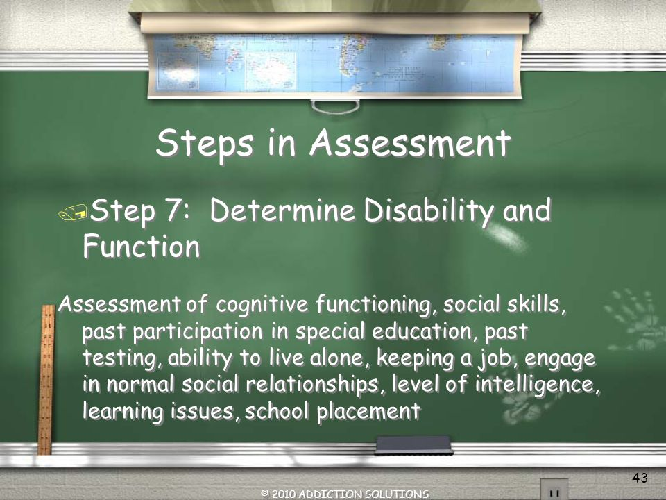 Steps in Assessment Step 7: Determine Disability and Function