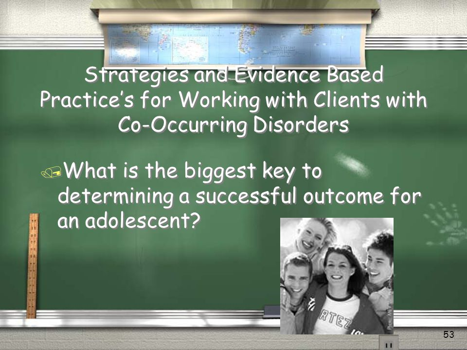 Strategies and Evidence Based Practice's for Working with Clients with Co-Occurring Disorders