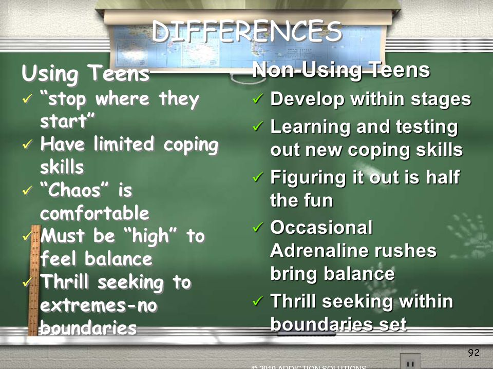 DIFFERENCES Non-Using Teens Using Teens Develop within stages