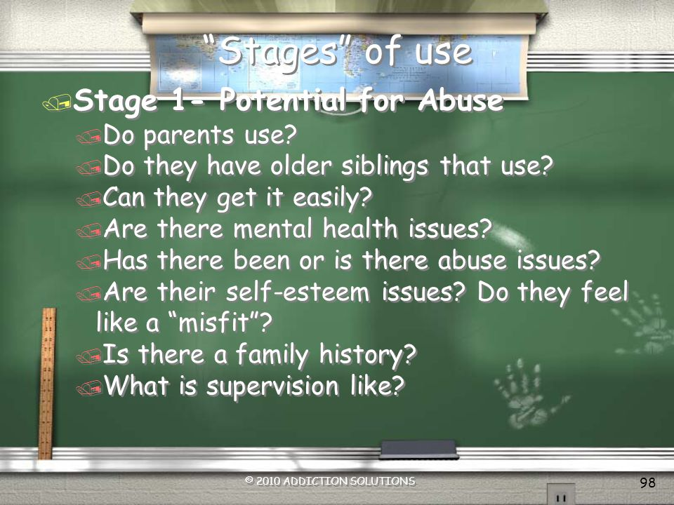 Stages of use Stage 1- Potential for Abuse Do parents use