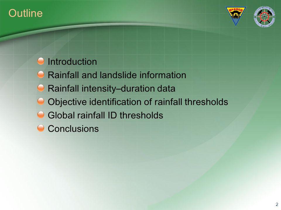 Outline Introduction Rainfall and landslide information