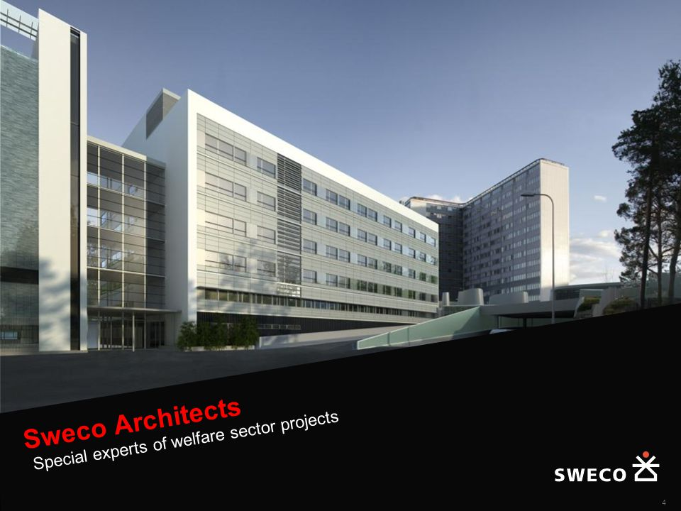 Sweco Architects Special experts of welfare sector projects