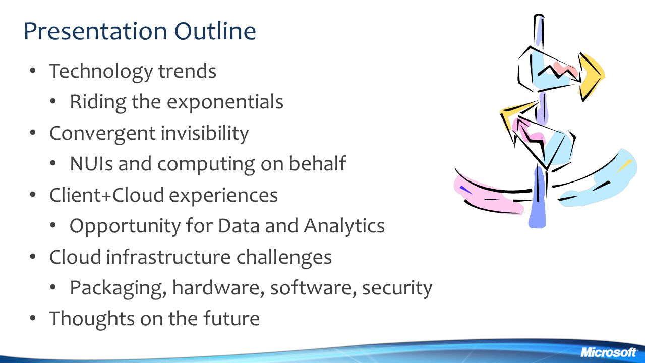 Presentation Outline Technology trends Riding the exponentials