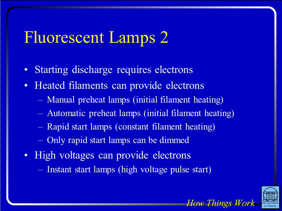 Fluorescent Lamps 2 Starting discharge requires electrons