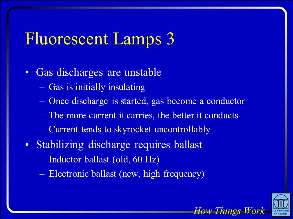 Fluorescent Lamps 3 Gas discharges are unstable