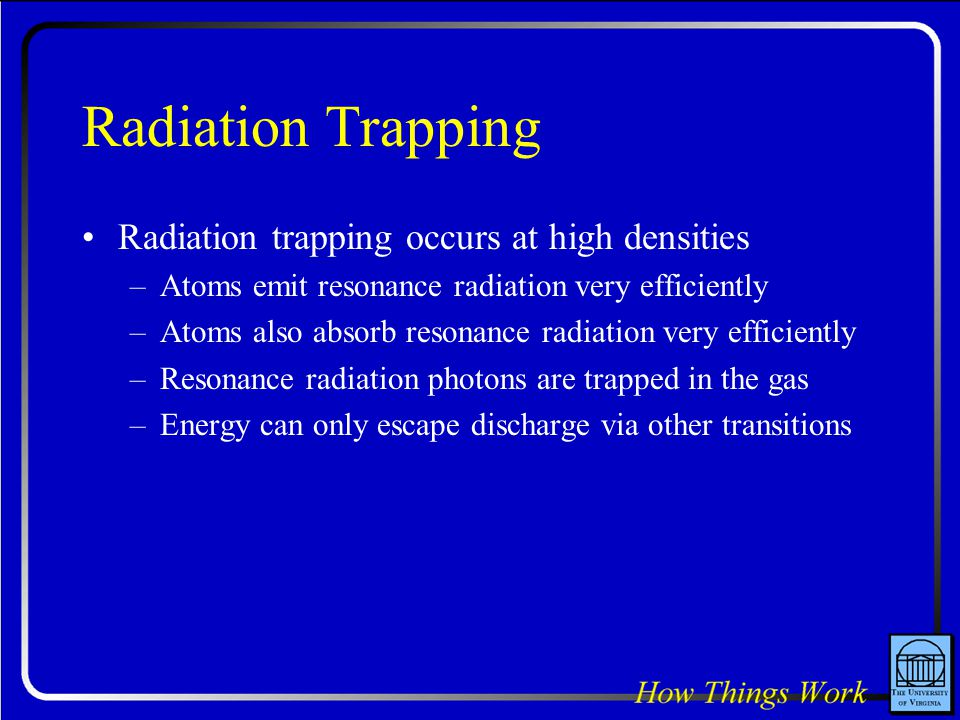 Radiation Trapping Radiation trapping occurs at high densities