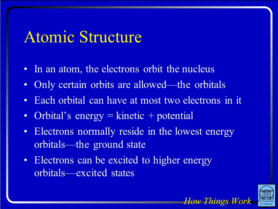 Atomic Structure In an atom, the electrons orbit the nucleus