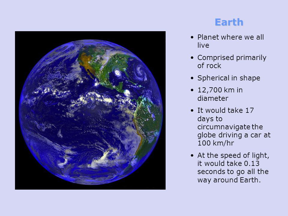 Earth Planet where we all live Comprised primarily of rock